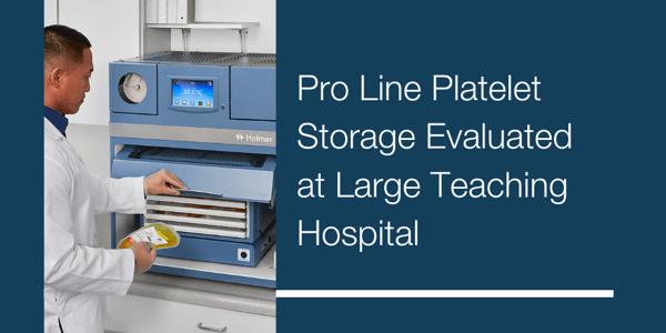 Pro Line Platelet Storage Evaluated at Large  Teaching Hospital-1