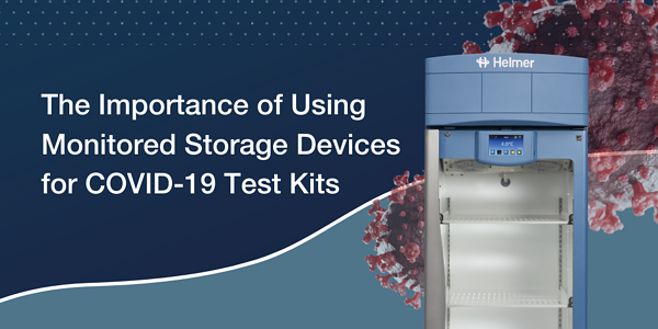 Blog Template CL - Webpage The Importance of Using Monitored Storage Devices for COVID-19 Test Kits
