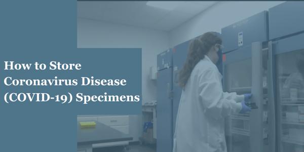 How to Store Coronavirus Disease 2019 (COVID-19) Specimens (3)
