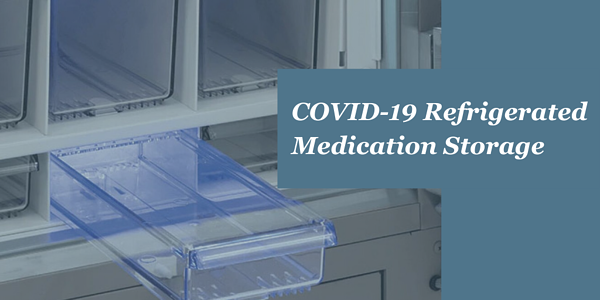 COVID-19 Refrigerated Medication Storage