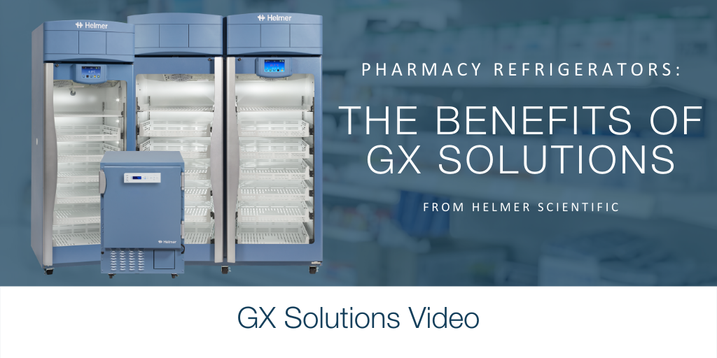 Pharmacy Refrigerators_ The Benefits of GX Solutions From Helmer Scientific