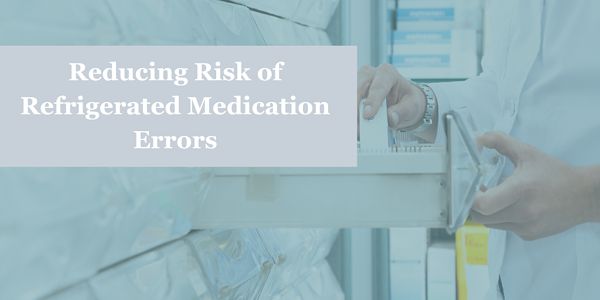 reducing risk of refrigerated medication errors