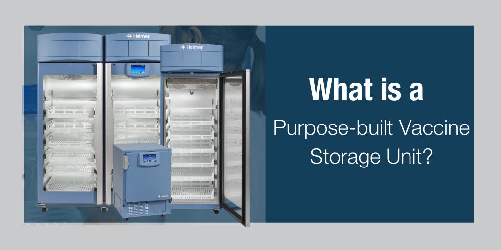 What is a Purpose-built Vaccine Storage Unit_