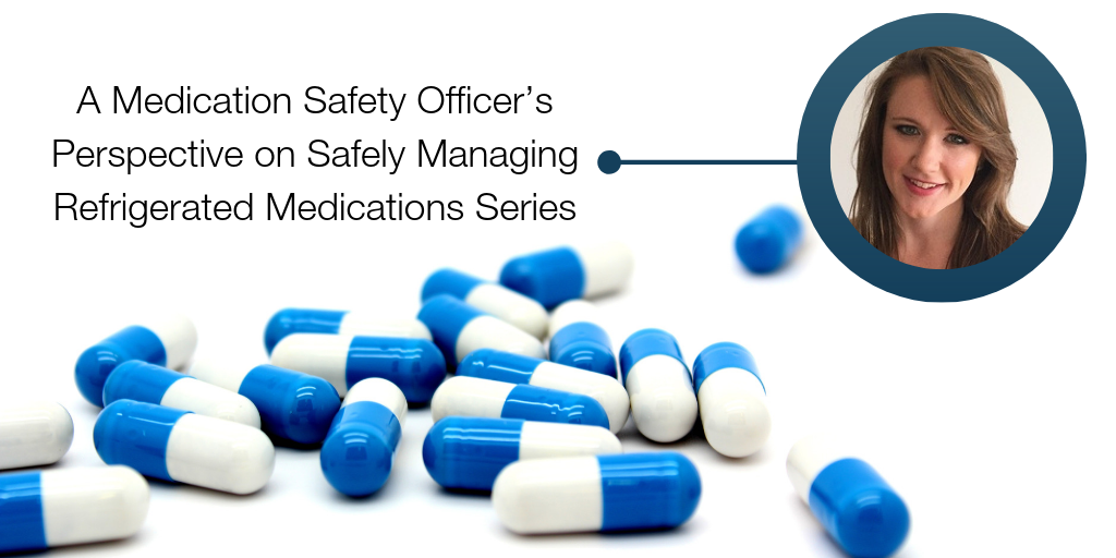 Safely Managing Refrigerated Medications Series_ Week 1-1